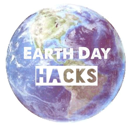 Earth Day Hacks